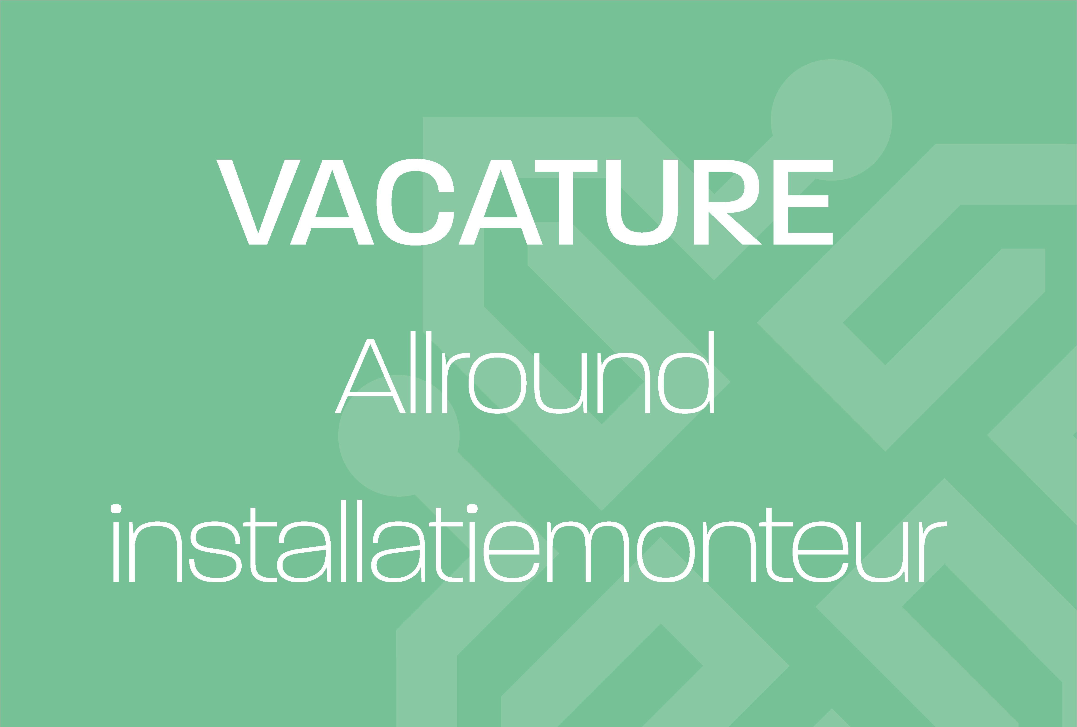 Vacature_Allround installatiemonteur