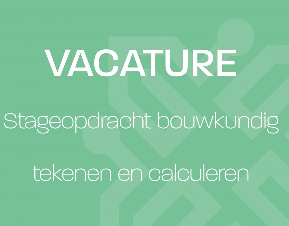 Vacature_Stageopdracht bouwkundig tekenen en calculeren