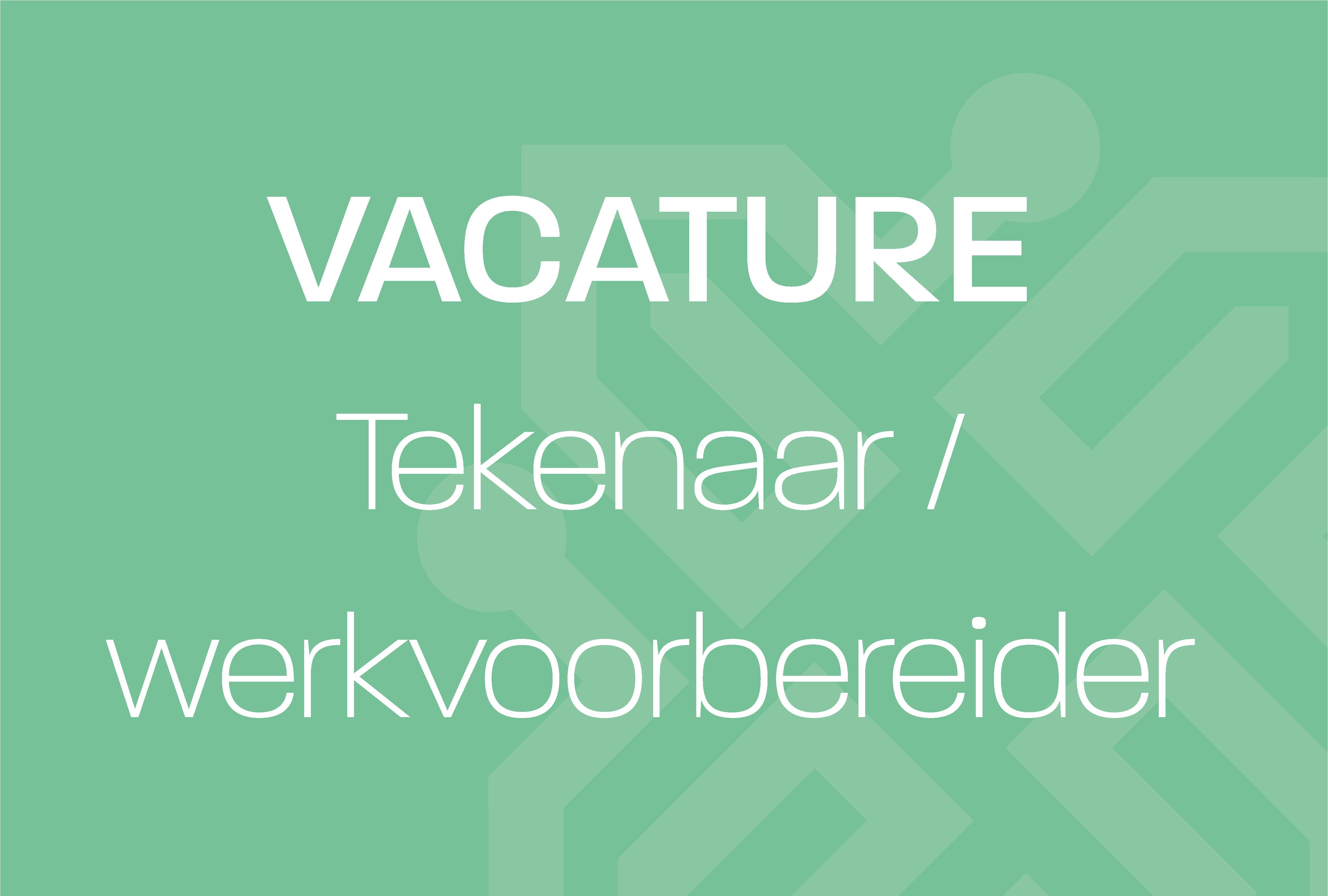 Vacature_Tekenaar werkvoorbereider